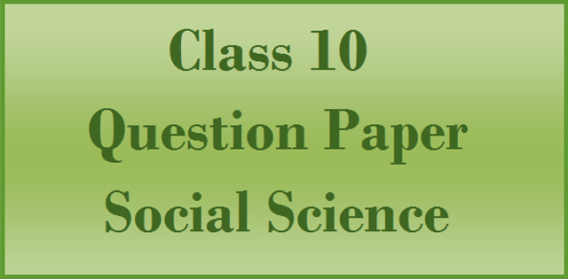 Class 10 Social Science Question Paper 2017: Delhi Region