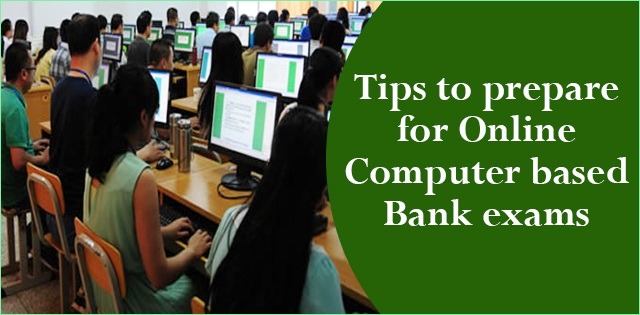 Tips to prepare for online computer based Bank exams