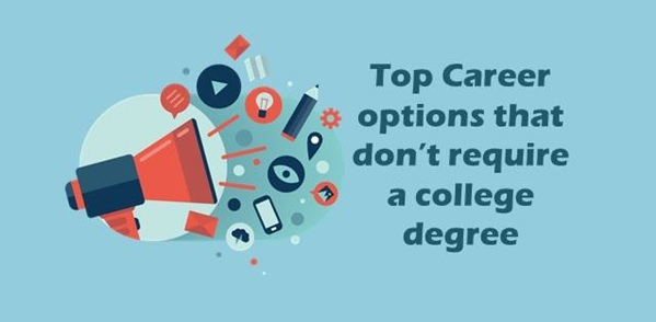 Top Career options that don't require a college degree