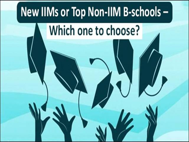 New IIMs or Top Non-IIM B-schools – Which one to choose?