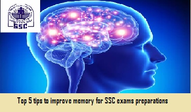 Top 5 tips to strengthen your memory for SSC exams preparation