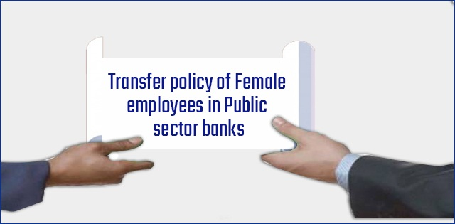 Transfer policy of female employees in public sector banks