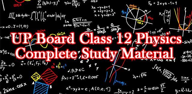 UP Board class 12th physics study material