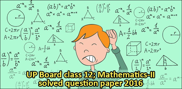 UP Board class 12 math solved question paper