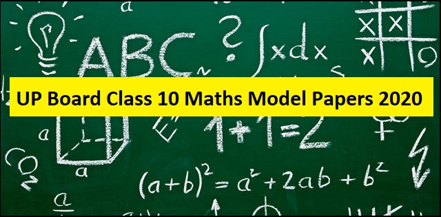 UP Board Class 10 Maths Model Papers 2020