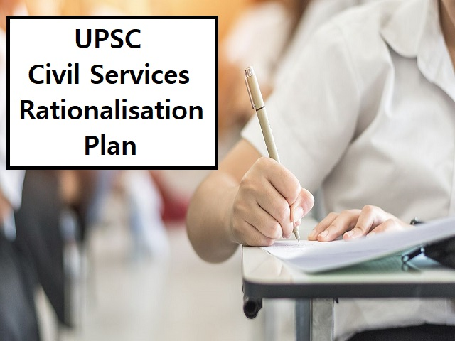 "What is ""UPSC Civil Services Rationalization Plan"" Proposed by the Union Government?"