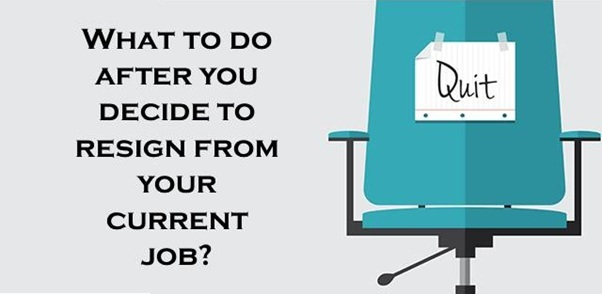 What to do after you decide to resign from your current job?