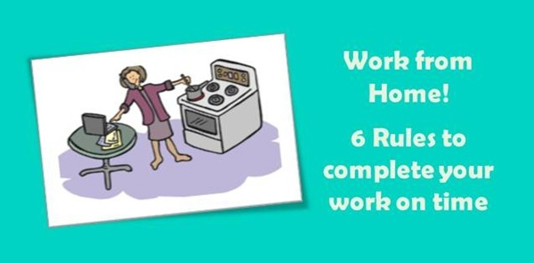 Work from Home: 6 rules to complete your work on time