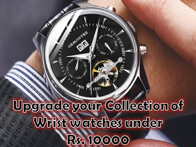 Upgrade your Collection of Wrist watches under Rs. 10000