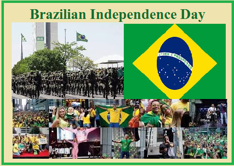 Independence Day.Brazilian Independence Day 2019 History Celebration And Key Facts