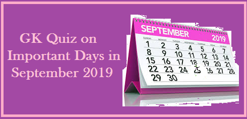GK Quiz on important days in September 2019