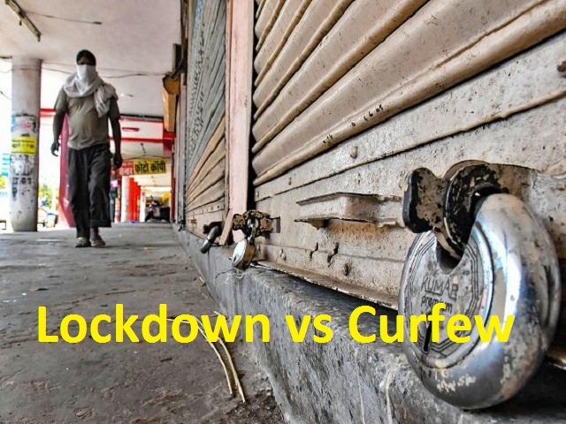 Lockdown vs Curfew