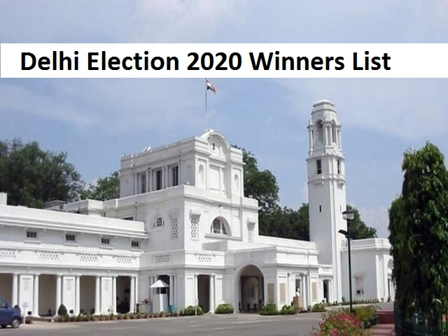List Of Delhi Election 2020 Winners Full List Of Winners Losers